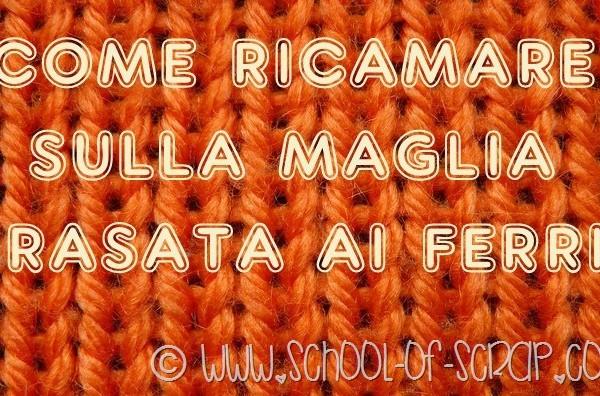 Scuola di Maglia per Negati: come ricamare sulla maglia rasata ai ferri
